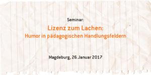 Lizenz zum Lachen-Humor in pädagogischen Handlungsfeldern @ .lkj) Sachsen-Anhalt e.V.