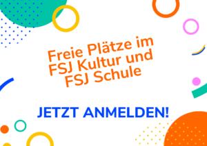 Freie Plätze im FSJ Kultur und FSJ Schule. Jetzt anmelden! Klick zum Anmeldeportal.
