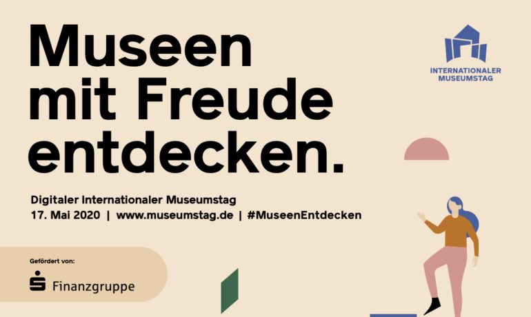 Museen digital entdecken! - Internationaler Museumstag am 17. Mai 2020