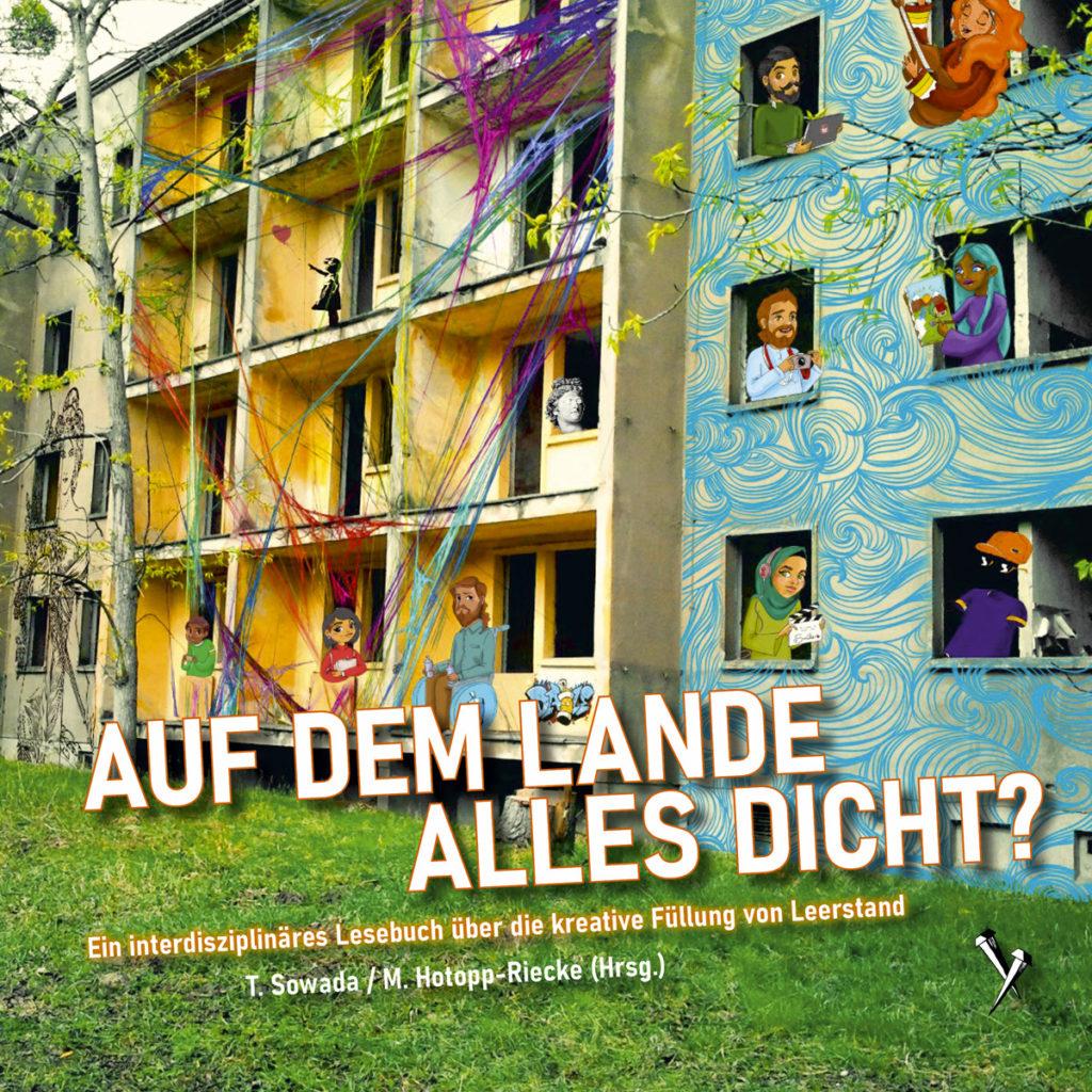 """Cover vom Buch """"Auf dem Lande alles dicht? - Ein interdisziplinäres Lesebuch über die kreative Füllung von Leerstand"""""""