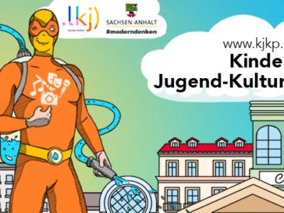Endspurt zum 24. Kinder- und Jugend-Kultur-Preis des Landes Sachsen-Anhalt