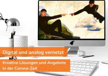»Digital und analog vernetzt« – Interaktiv und kreativ in der Corona-Zeit