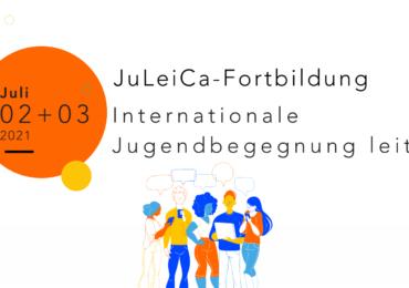 JuLeiCa-Fortbildung »Internationale Jugendbegegnung leiten «