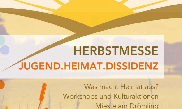 HERBSTMESSE JUGEND.HEIMAT.DISSIDENZ - Was macht Heimat aus? Workshops und Kulturaktionen in  Mieste am Drömling